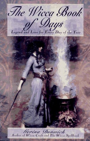The Wicca Book Of Days: Legend and Lore for Every Day of the Year