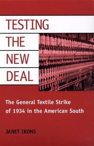 Descargas de manuales gratis en pdf Testing the New Deal: The General Textile Strike of 1934 in the American South