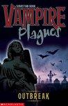 Outbreak (Vampire Plagues, #4)