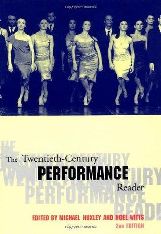 The Twentieth-Century Performance Reader by Michael Huxley