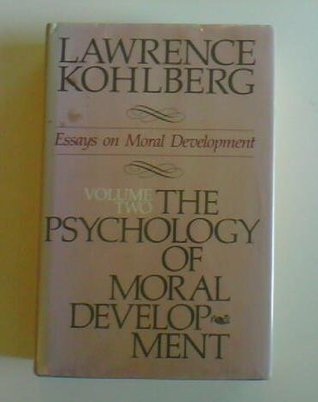 The Psychology of Moral Development: The Nature and Validity of Moral Stages (Essays on Moral Development, Volume 2)