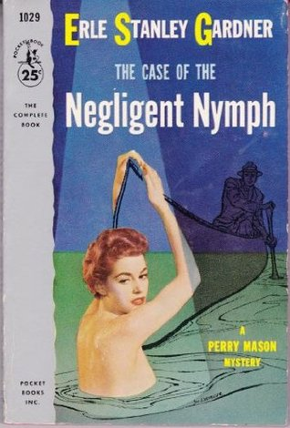 The Case of the Negligent Nymph (Perry Mason, #35)