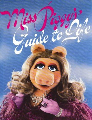 miss-piggy-s-guide-to-life