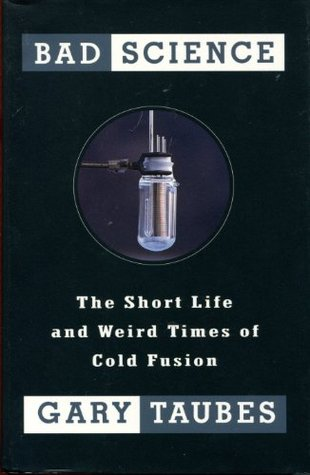 bad-science-the-short-life-and-weird-times-of-cold-fusion