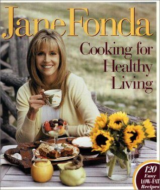 Jane Fonda Cooking for Healthy Living