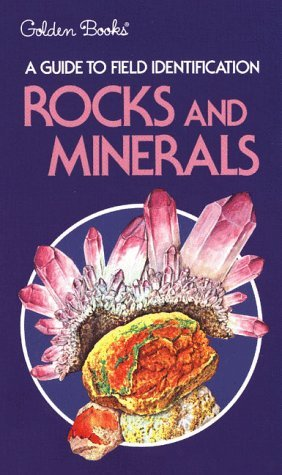 Rocks and Minerals (Field Guide and Introduction to the Geology and Chemistry of)