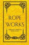 Rope Works