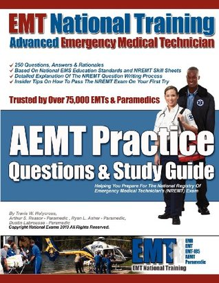 EMT National Training Aemt Practice Questions & Study Guide