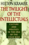 The Twilight of the Intellectuals: Culture and Politics in the Era of the Cold War
