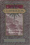 Clipperton: A History of the Island the World Forgot