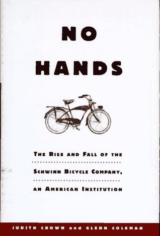 No Hands: The Rise and Fall of the Schwinn Bicycle Company: An American Institution EPUB