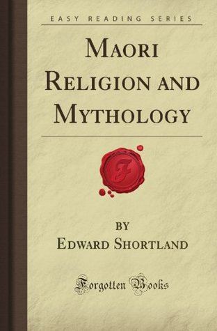 Maori Religion And Mythology By Edward J Shortland - Maori religion