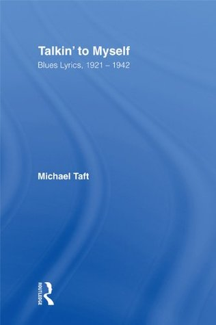 Talkin' to Myself: Blues Lyrics, 1921-1942