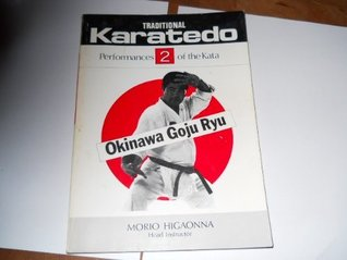 Traditional Karatedo, Okinawa Goju Ryu: Performances of the Kata