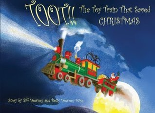 TOOT!! The Toy Train That Saved Christmas