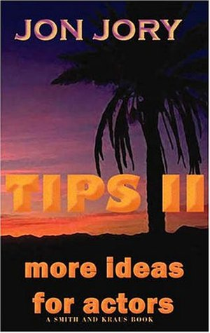 Tips II: More Ideas for Actors