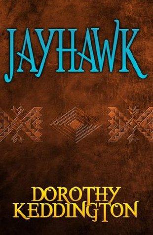 Jayhawk by Dorothy M. Keddington