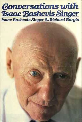 Conversations with Isaac Bashevis Singer by Isaac Bashevis Singer