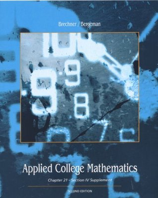 Applied College Mathematics (Custom Edition of Contemporary Mathematics for Business and Consumers) By Robert Brechner (5th, Fifth Edition)