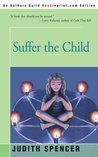 Suffer the Child