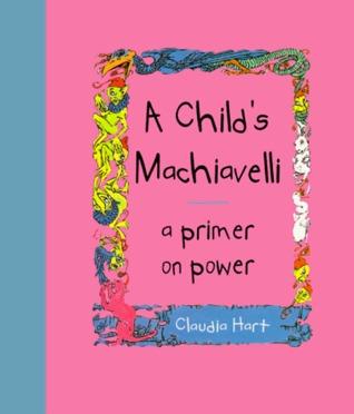 A Child's Machiavelli  by Claudia Hart