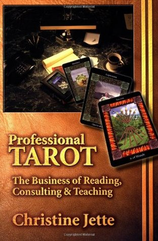 Professional Tarot: The Business of Reading, Consulting & Teaching