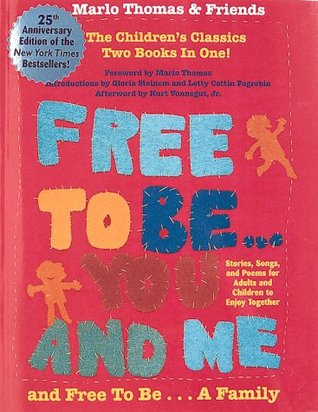 Free to Be...You and Me and Free to Be...a Family by Marlo Thomas