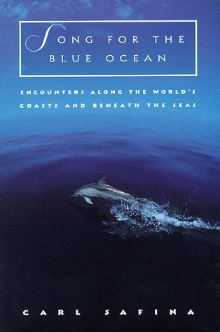Song for the Blue Ocean by Carl Safina