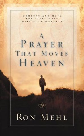 A Prayer that Moves Heaven 978-1576738856 MOBI PDF