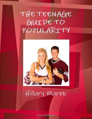 The Teenage Guide To Popularity