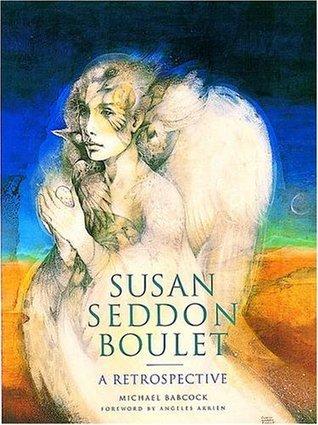 Susan Seddon Boulet: A Retrospective