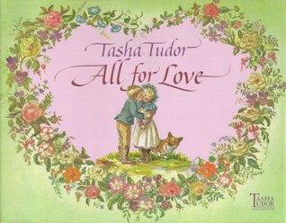 All for Love by Tasha Tudor