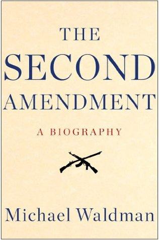 The Second Amendment by Michael Waldman