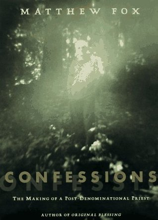 Confessions by Matthew Fox