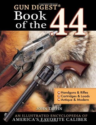 The Gun Digest Book of the .44