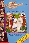 Abby in Wonderland (The Baby-Sitters Club, #121)
