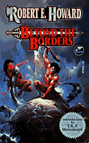 Beyond The Borders by Robert E. Howard