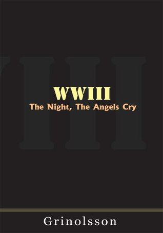 WWIII: The Night, The Angels Cry