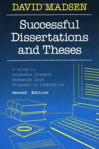 Successful Dissertations and Theses: A Guide to Graduate Student Research from Proposal to Completio