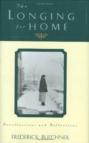 The Longing for Home by Frederick Buechner