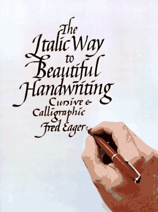 Italic Way to Beautiful Handwriting, Cursive and Calligraphic