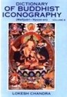 Dictionary of Buddhist Iconography, Vol. 8 (Pt. 8)