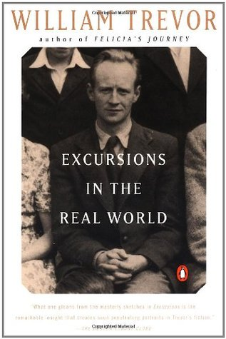 Excursions in the Real World by William Trevor