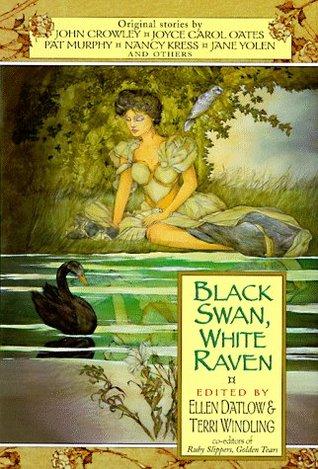 Black Swan, White Raven(The Snow White, Blood Red Anthology Series 4)