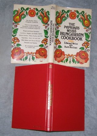 The Paprikas Weiss Hungarian Cookbook