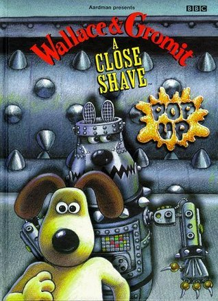 The Wallace and Gromit A Close Shave Pop-Up Book
