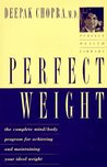 Perfect Weight: The Complete Mind-Body Program for Achieving and Maintaining Your Ideal Weight