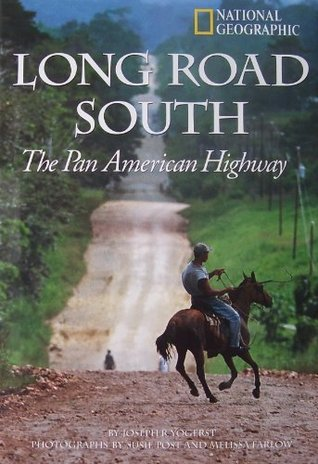 Long Road South: The Pan American Highway