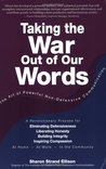 Taking the War Out of Our Words: The Art of Powerful Non-Defensive Communication