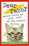 Dear Tabby: Feline Advice on Love, Life, and the Pursuit of Mice